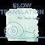 Slow Translation